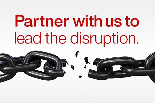 Partner with us to lead the disruption.